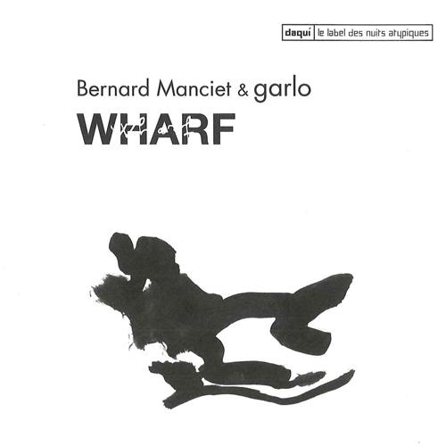 332044-bernard_manciet_et_garlo-wharf_2